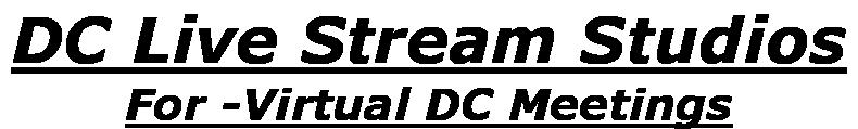 DC Live Stream Studios  For -Virtual DC Meetings